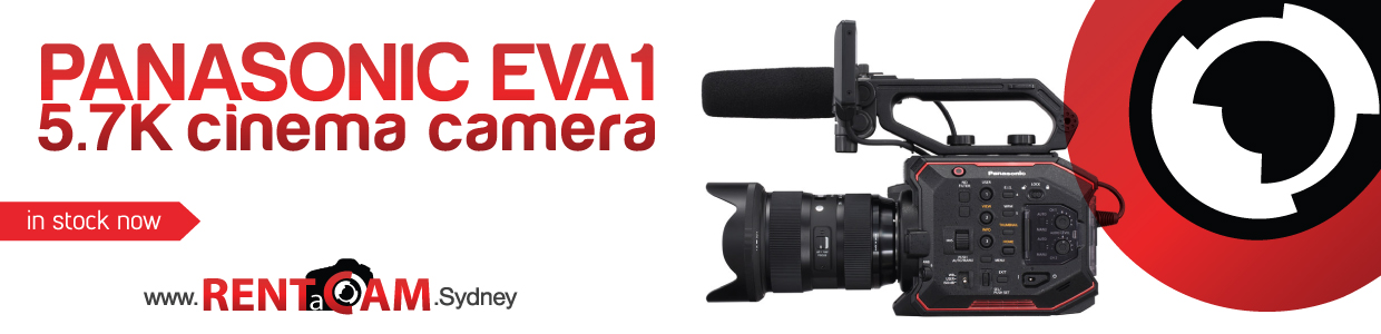 Panasonic EVA1 5.7K cinema camera hire RENTaCA Sydney